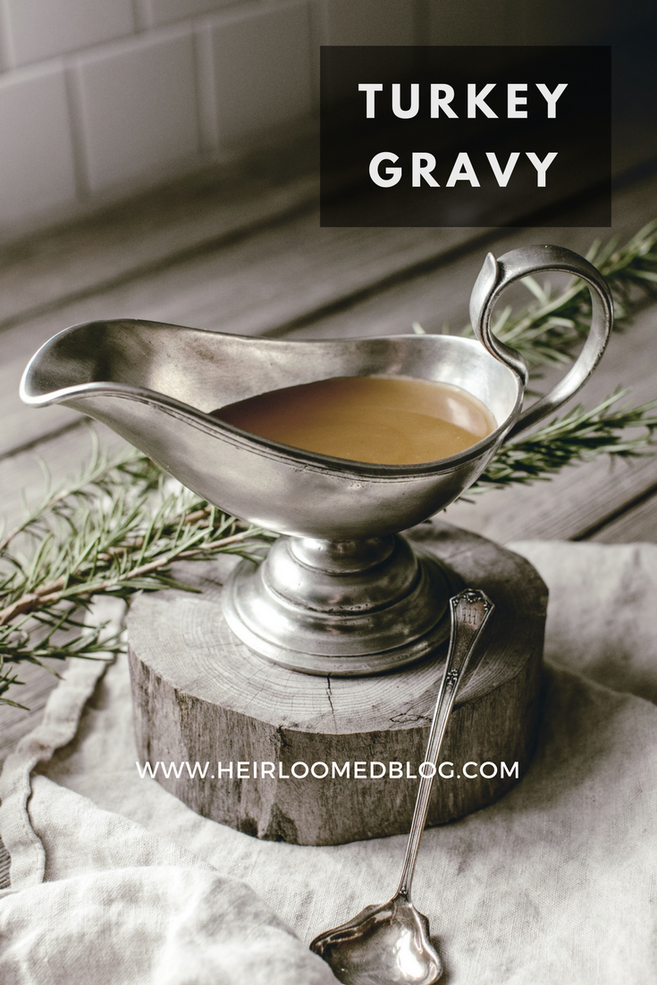 turkey gravy / heirloomed