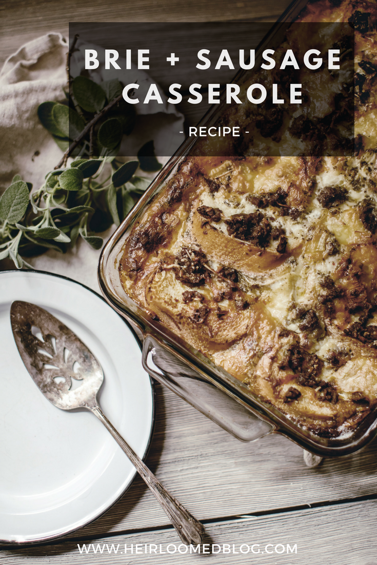 brie and sausage casserole pinterest / heirloomed