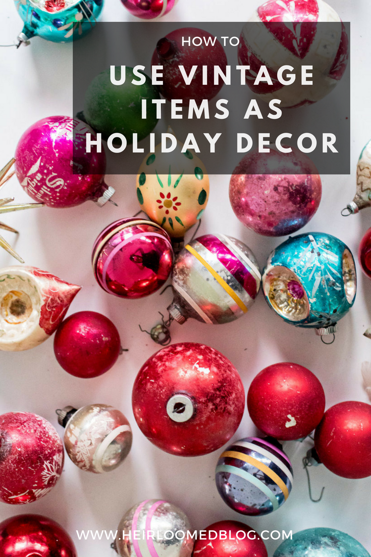 vintage items holiday decor pinterest / heirloomed