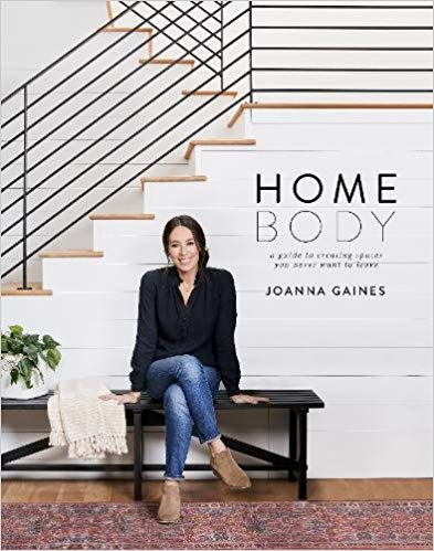 Home Body / design book Joanna gaines / heirloomed
