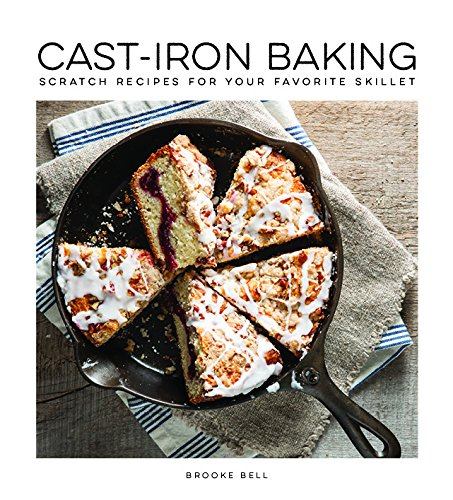 cast iron baking by author Brooke Bell / heirloomed top cookbook recommendations for your southern kitchen