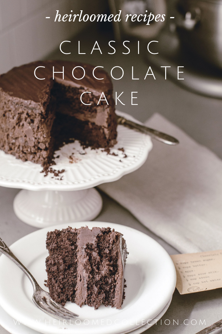 Classic Chocolate Cake Recipe by heirloomed