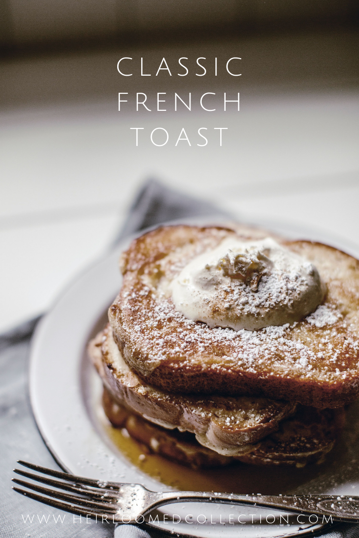 French Toast recipe by heirloomed