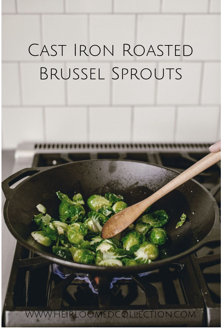 crispy cast iron brussel sprouts by heirloomed