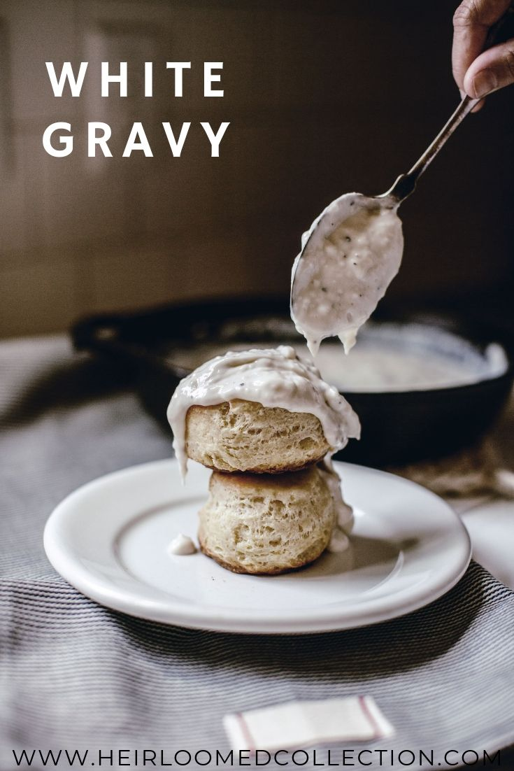 creamy white southern gravy topped over fluffy homemade biscuit