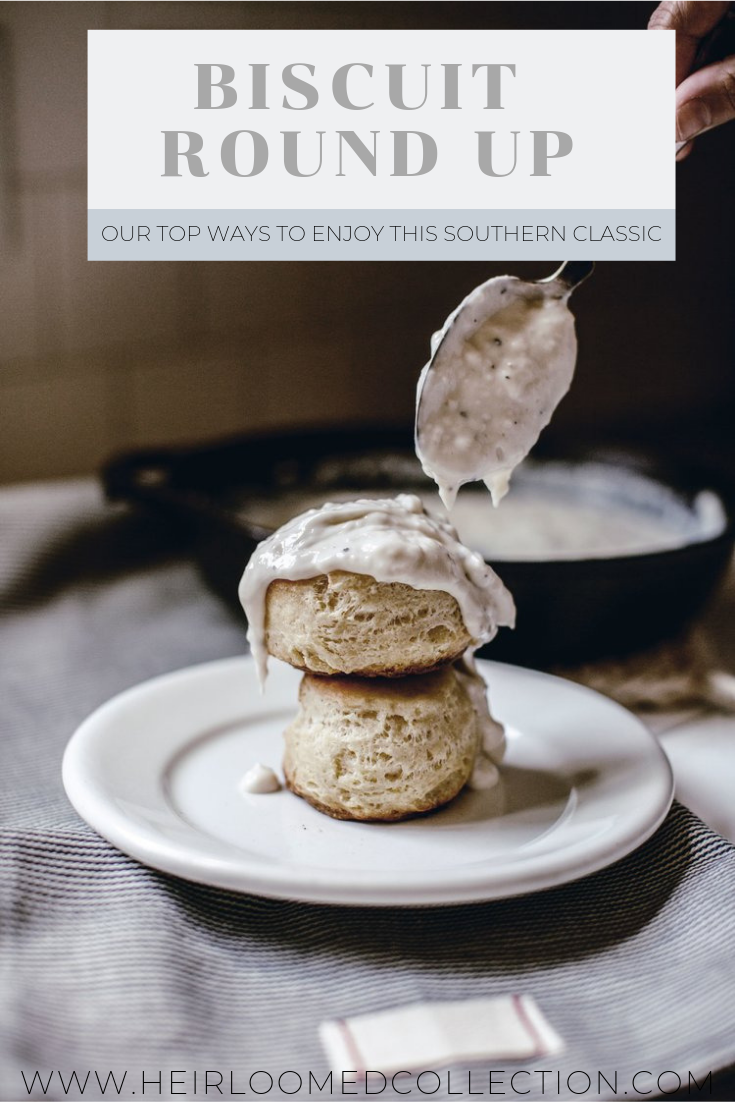biscuit recipe round up by heirloomed