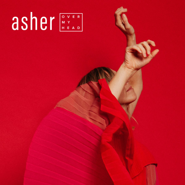 Asher - Over My Head