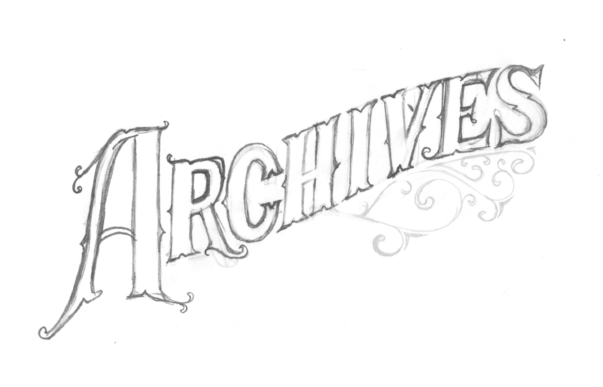 Tight sketch of the lettering, with ornamentation.