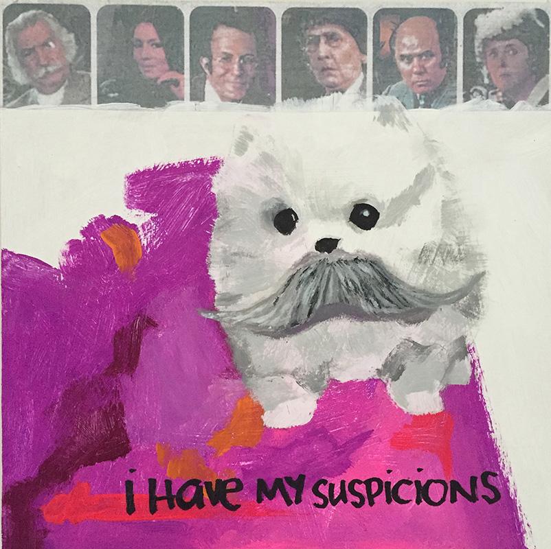 i have my suspicions