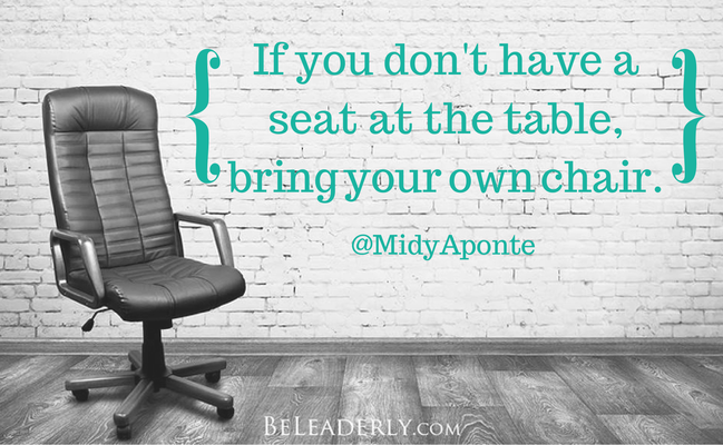 If you don't have a seat at the table, BYO chair!