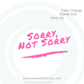 Sorry_Not_Sorry_Amanda_Blesing_C-suite_Mentor.jpg