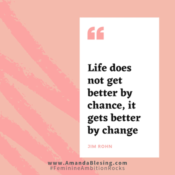 Life gets better by change Jim Rohn.jpg