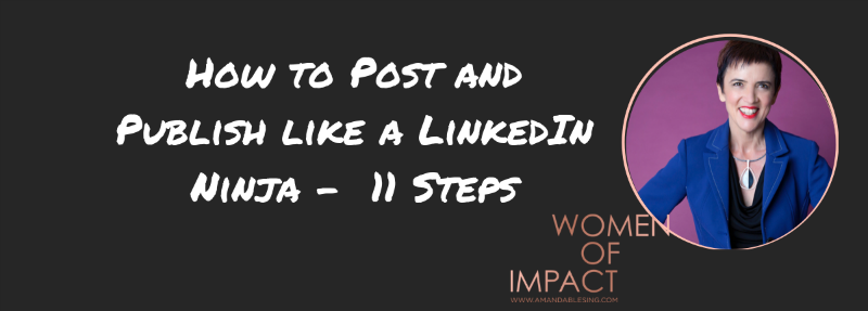 How to Post and Publish like a LinkedIn Ninja -  11 Steps.png