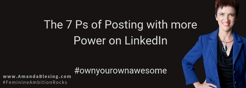 Posting with more Power on LinkedIn with Amanda Blesing Executive Coach.png