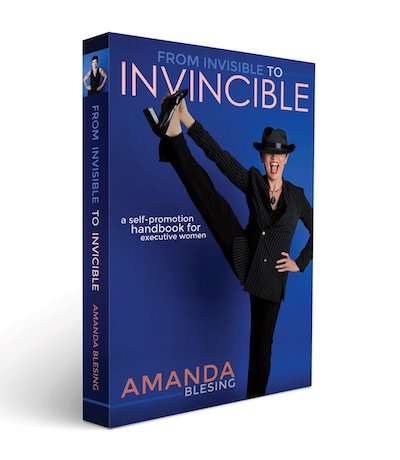From+Invisible+to+Invincible - a self promotion handbook for executive women by Amanda Blesing.jpeg