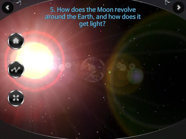 Once you've understood the basics, the app introduces you to the core topic, which isunderstanding how sunlight gives the Moon its reflection, and how the Earth's and Moon's positions influence the moon phases.
