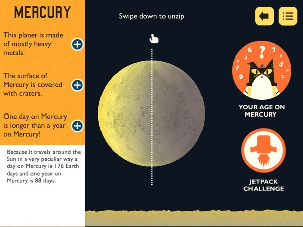You can discover a lot of information about each celestial object. And when you swipe down to unzip that object, you can see the inner-core of that object and learn about another set of facts and information about that object.