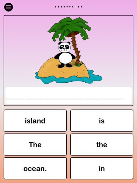 One of my favorite activities is sentence building. Here, you must tap the words in a sequence to build a complete sentence.