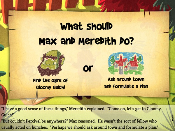 In Max & Meredith: The Search for Percival, kids can decide the course of the story