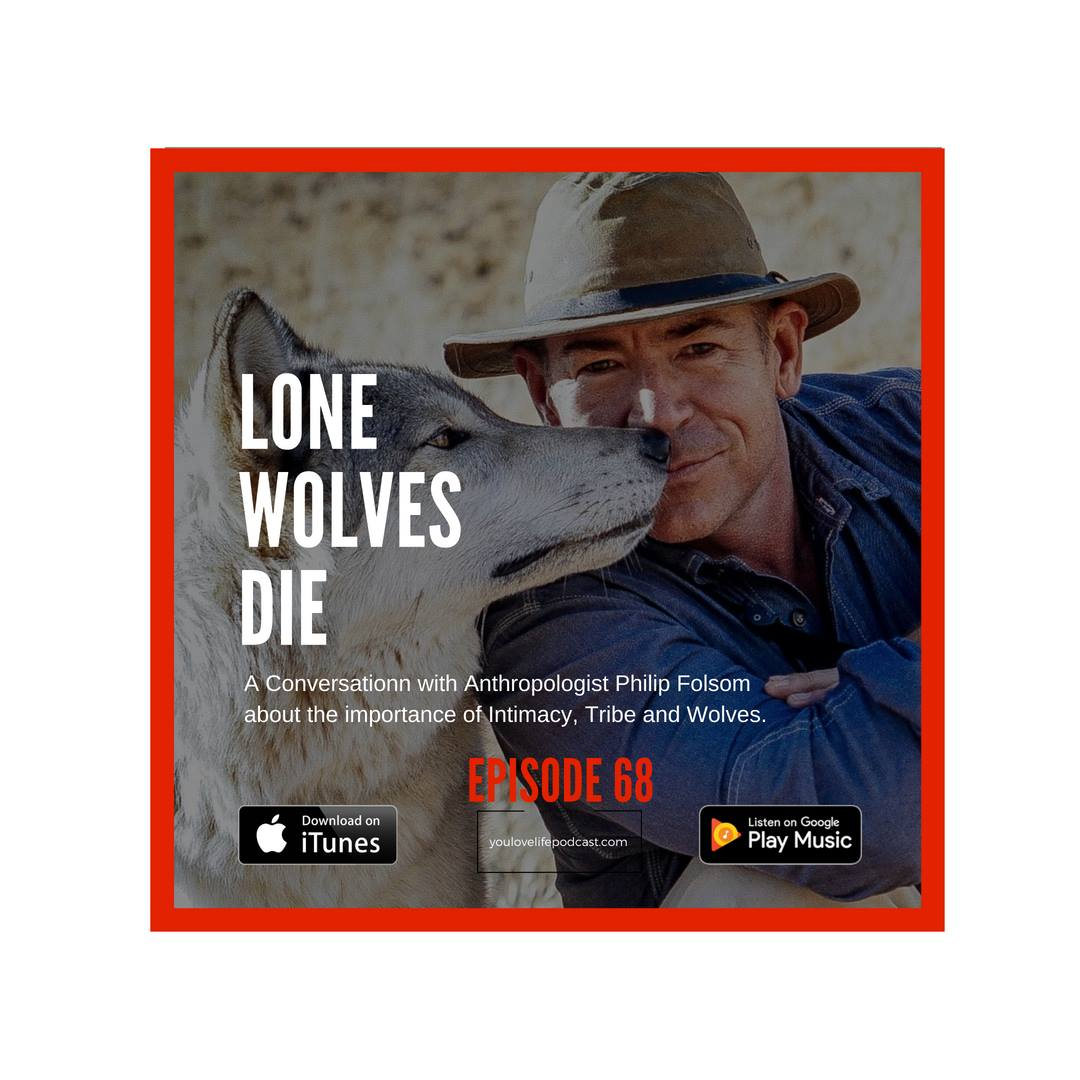 Recent Podcast - This is a recent podcast I have been on and one of my very favorites. It's called YOU. LOVE. LIFE. by Roman Wyden. We cover a wide range of vital human topics including intimacy, mental health hacks, wolves and most importantly why it is absolutely vital we start transforming our teams into tribes. Click here and take a listen!