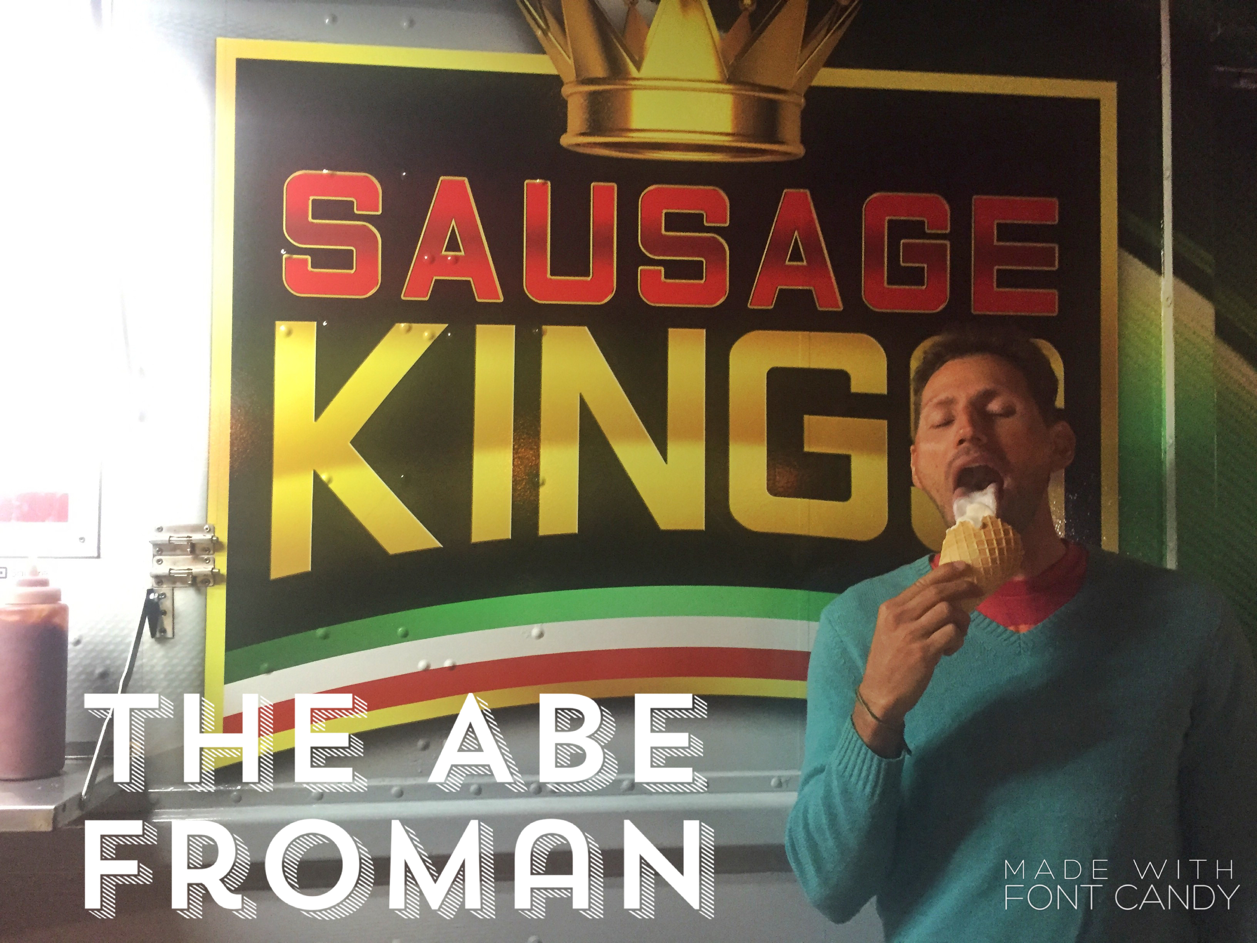 """You're  Abe Froman ?  The Sausage King of Chicago?"""