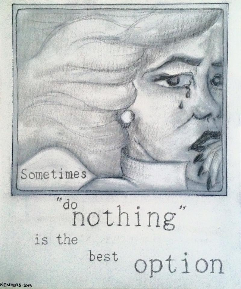 Sometimes Do Nothing Is the Best Option