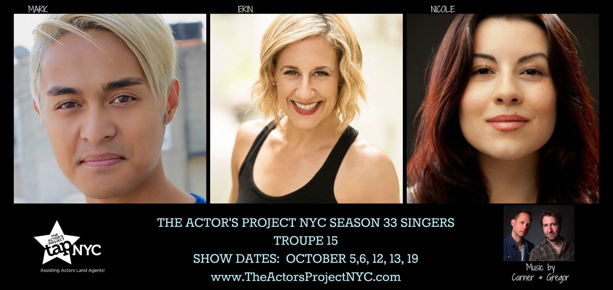 """I'm excited to say I participated in a showcase for  The Actors Project (TAP) NYC  Season 33 showcase. This organization helps assist Actors land agents and representation. I'll be performing a song from the musical pair of  Sam Carner & Derek Gregor !  The showcases have different themes for each night, but each show was a blast. On October 12 for """"Shenanigans,"""" I performed a monologue, which I did at the Monologue Challenge that TAP NYC also put on. Below were the dates of the event!"""