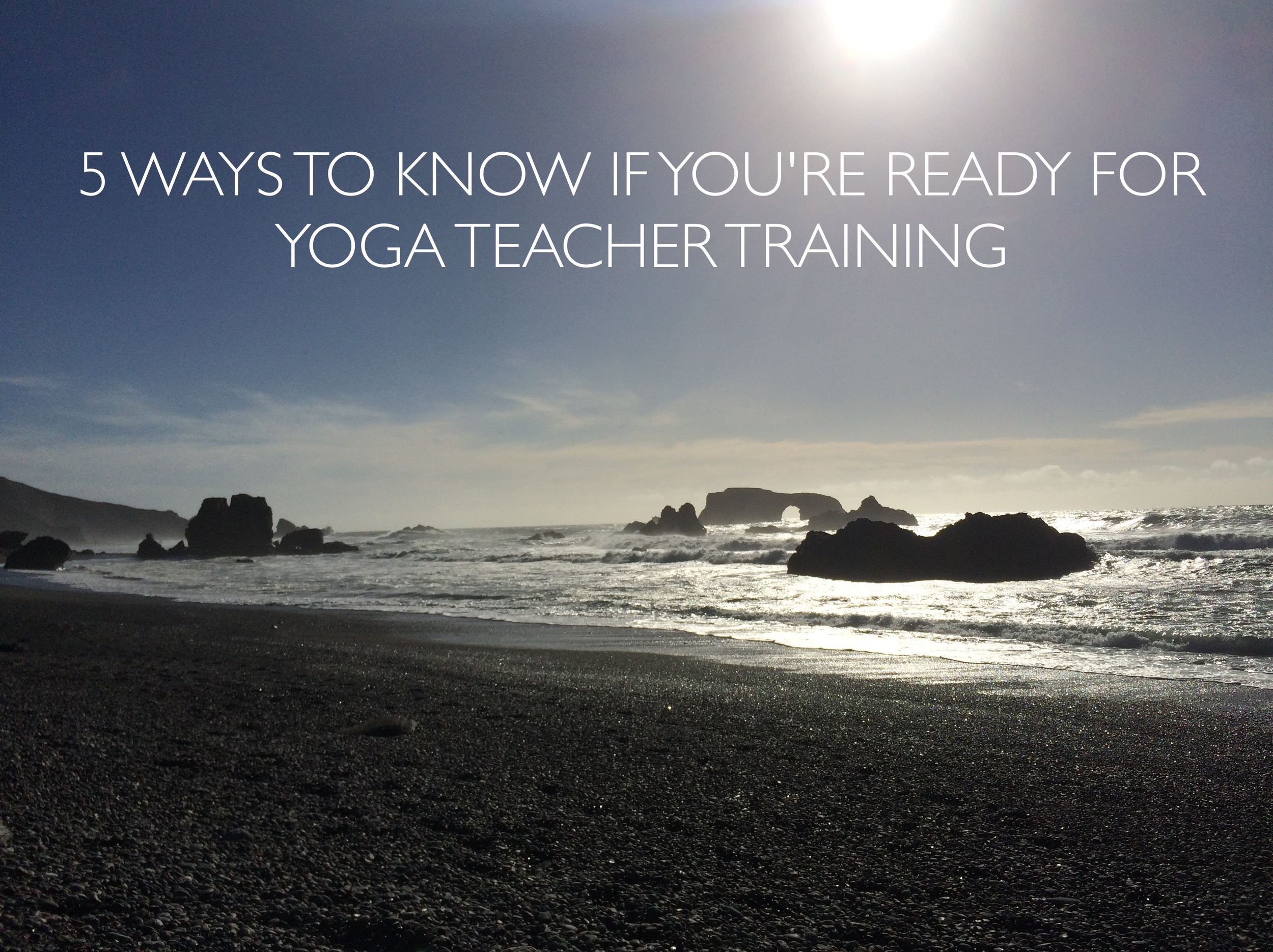"""5 Ways To Know If You're Ready For Yoga Teacher Training"""