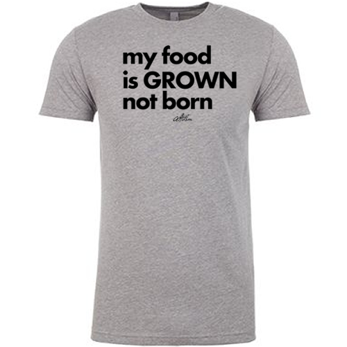 My Food is Grown Not Born by Shirt Activism is another powerful design that is incredibly thought provoking.