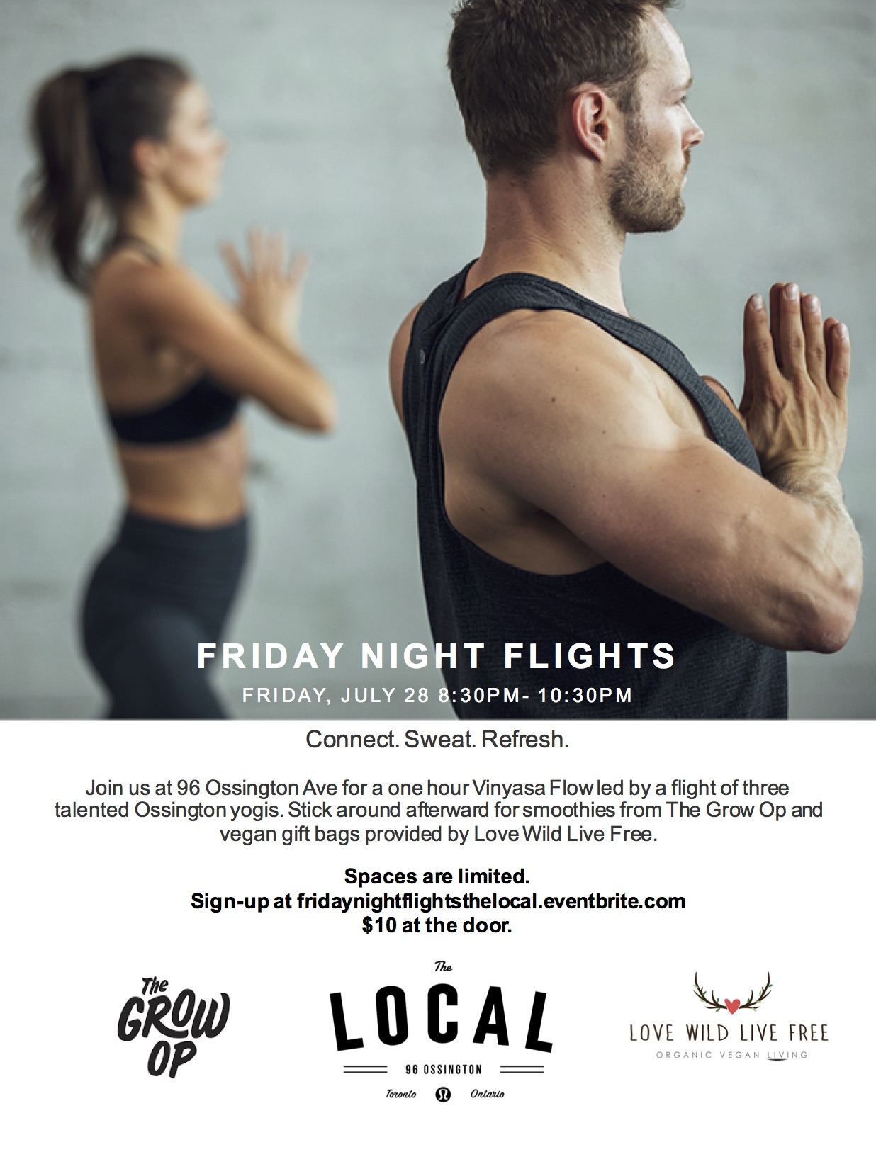 FRIDAY NIGHT FLIGHTS - Friday, July 28/17 at The Local Lululemon Men's Concept Space.The event will feature a one hour Vinyasa Flow led by a flight of three talented Ossington yoga instructors. All proceeds will benefit The New Leaf Yoga Foundation.To reserve your space click here.