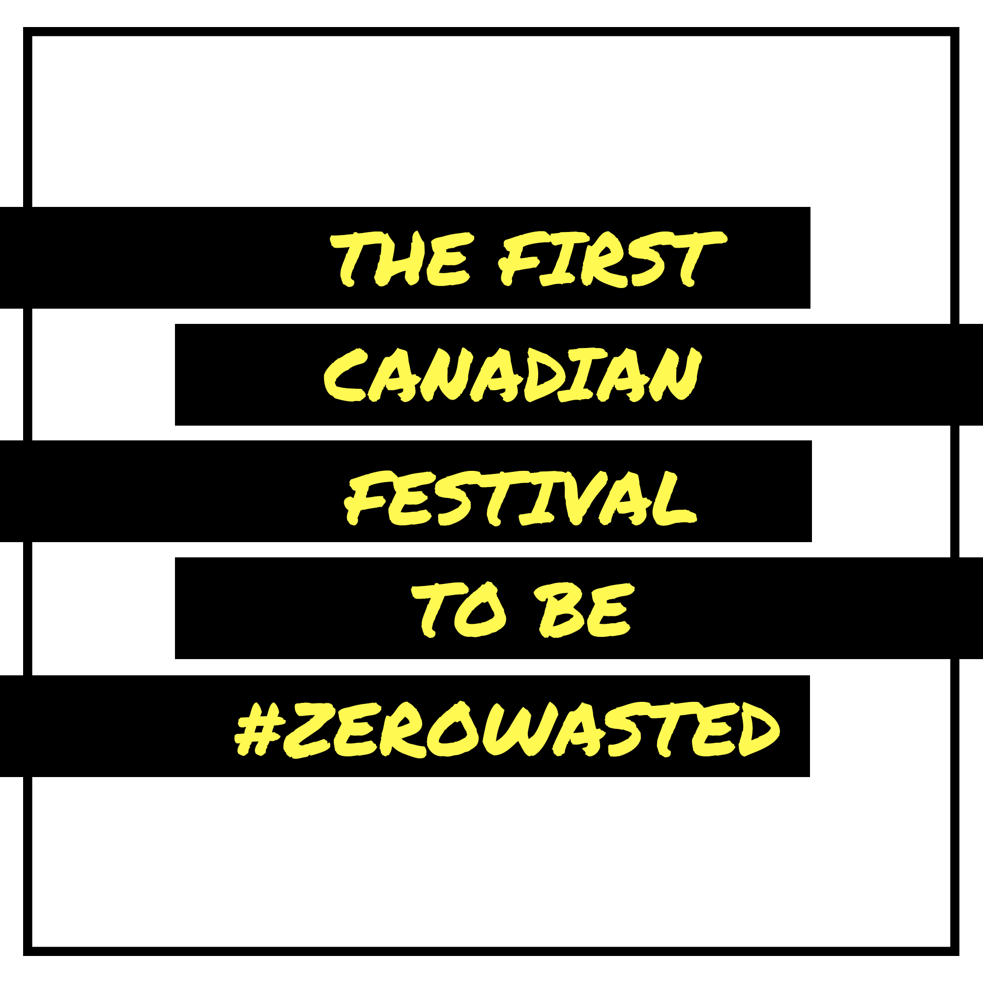 - This year we are thrilled to have The Sustainable Duo helping us zero-waste this festival to ensure that we're making the smallest footprint possible.This is the 1st Canadian festival to be #ZEROWASTED!