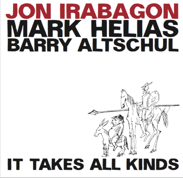JON IRABAGON TRIO - It Takes All Kinds .png