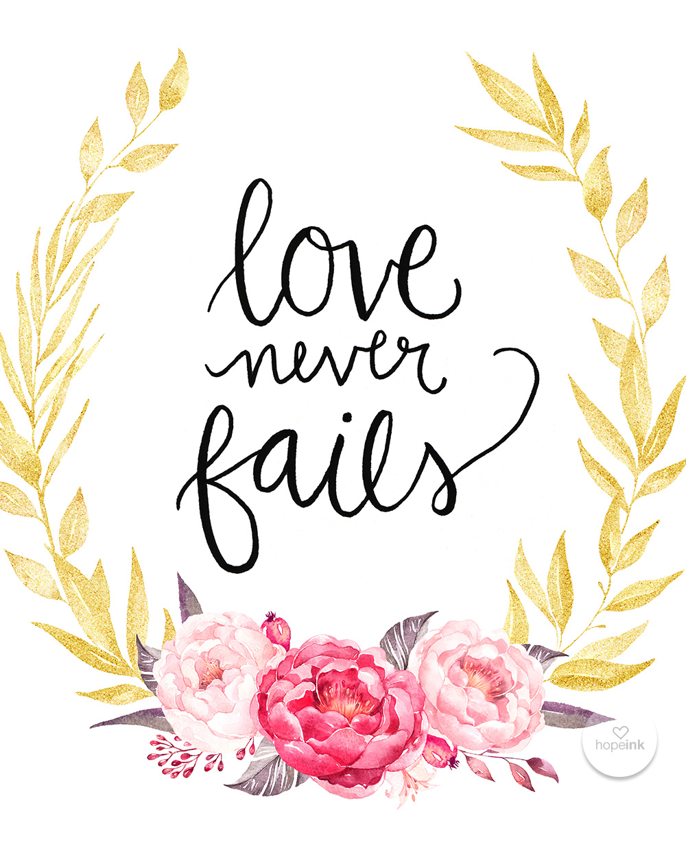 Love Never Fails | Hand Lettered Scripture Art | Hope Ink.jpg