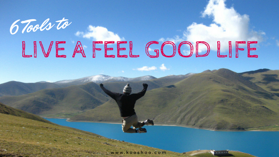 tools to live a feel good life