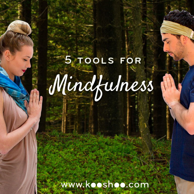 mindful monday, 5 tools for mindfulness