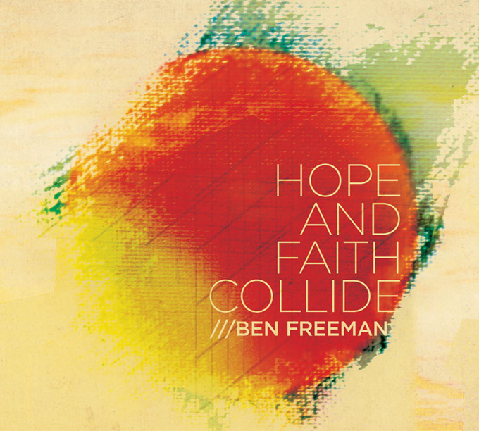 Hope And Faith Collide by Ben Freeman