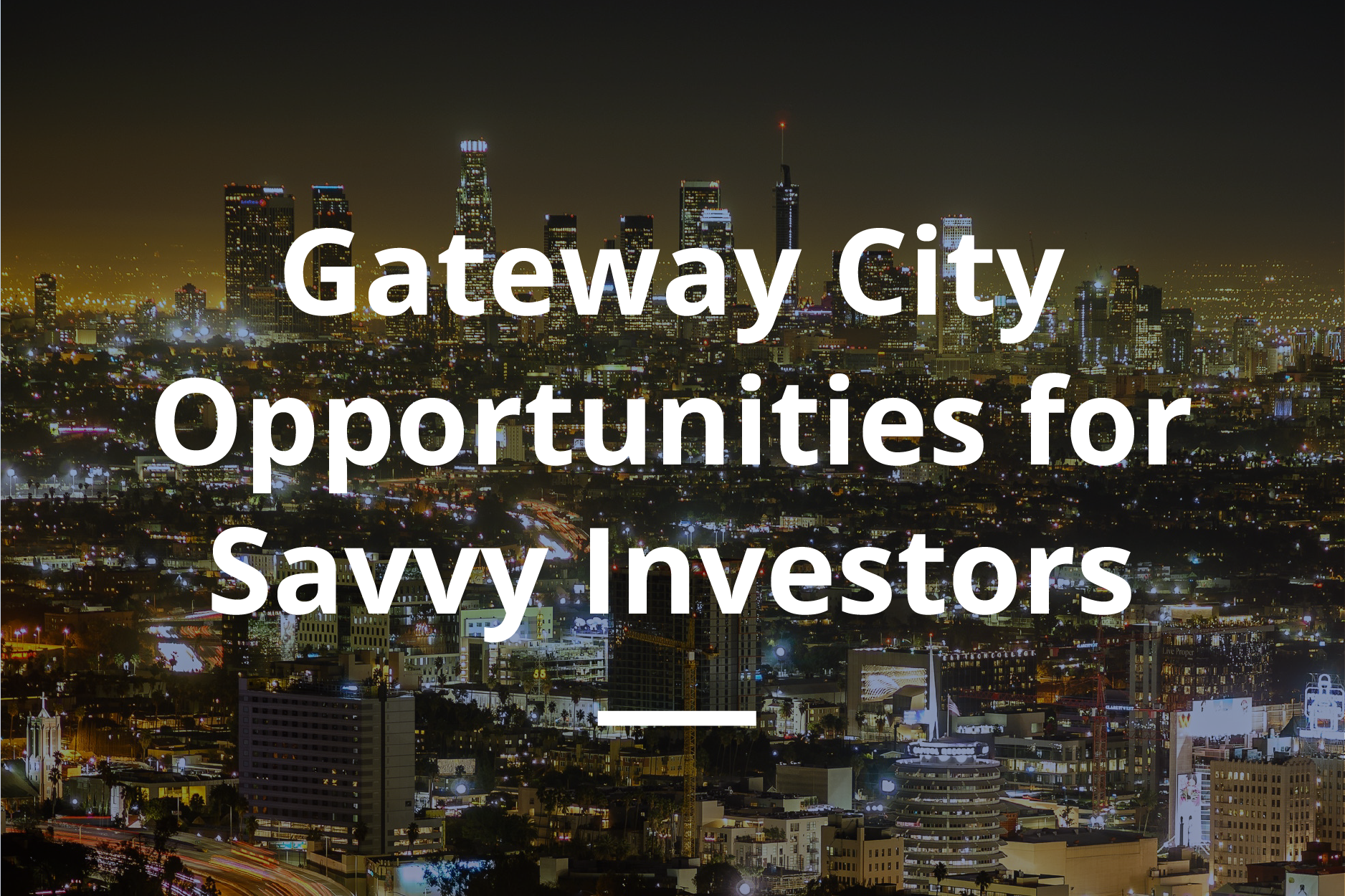 Arixa Capital - Gateway City Opportunities for Savvy Investors - White Paper