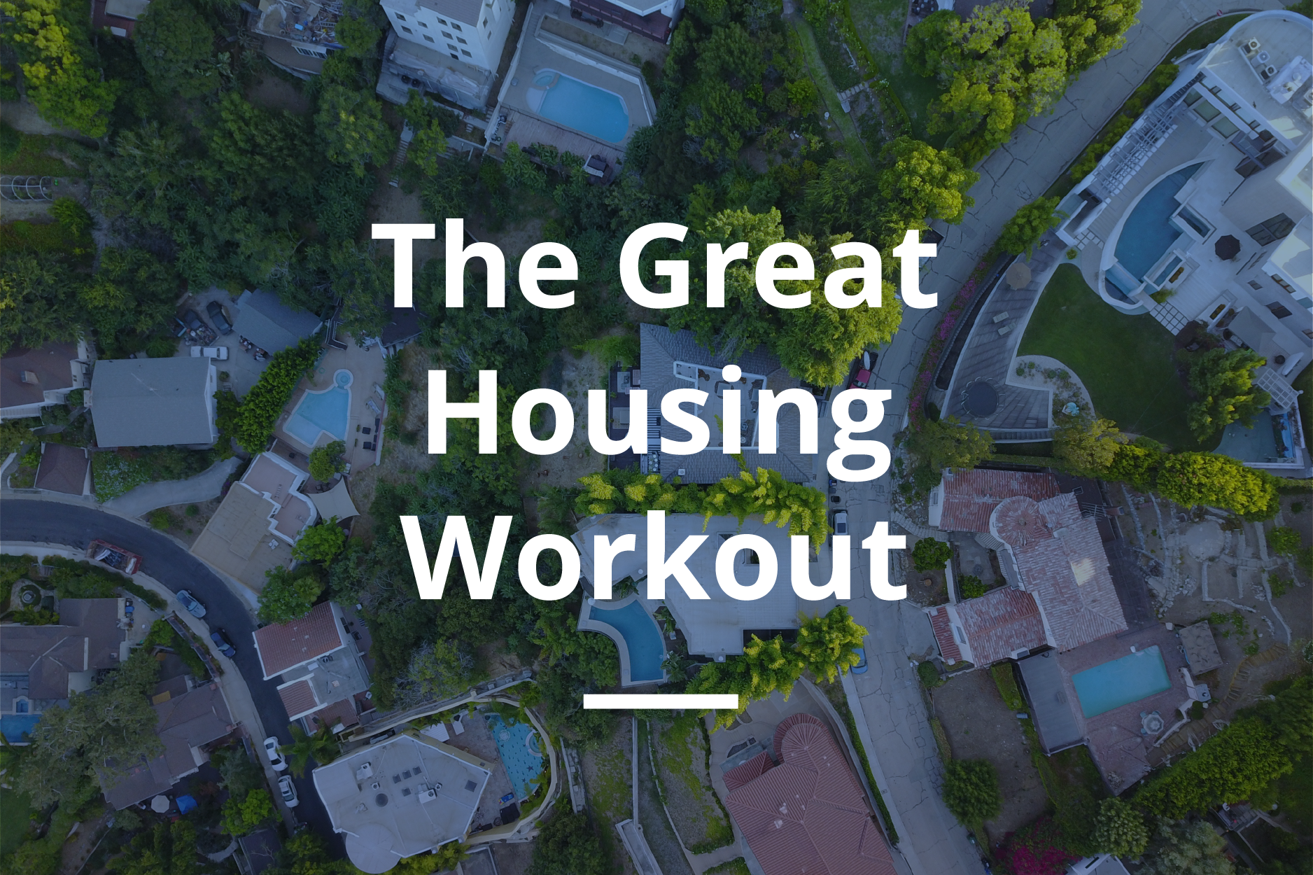 Arixa Capital - Great Housing Workout - White Paper