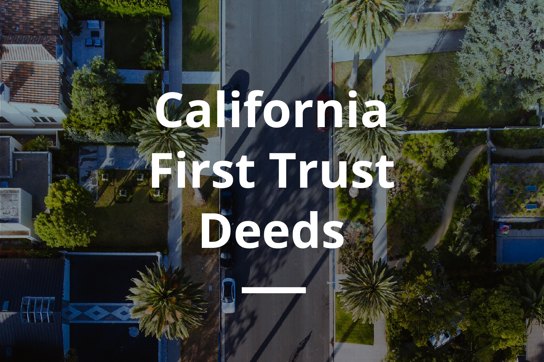 Arixa Capital - California First Trust Deeds - White Paper