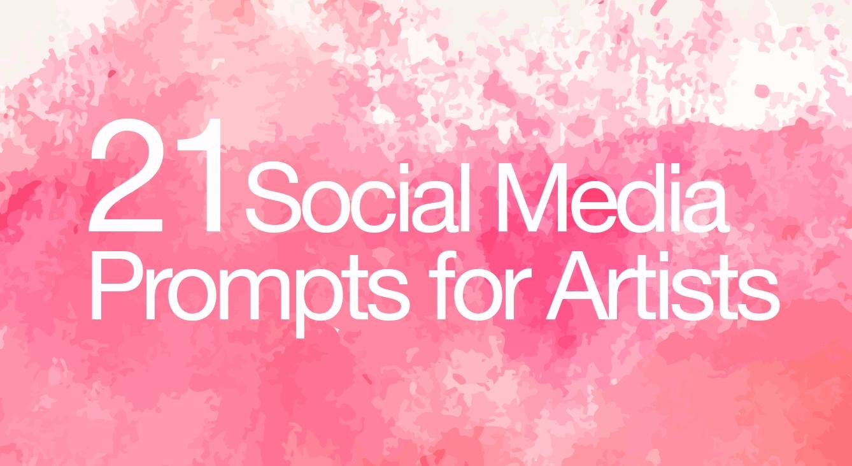 21 Social Media Ideas for Artists