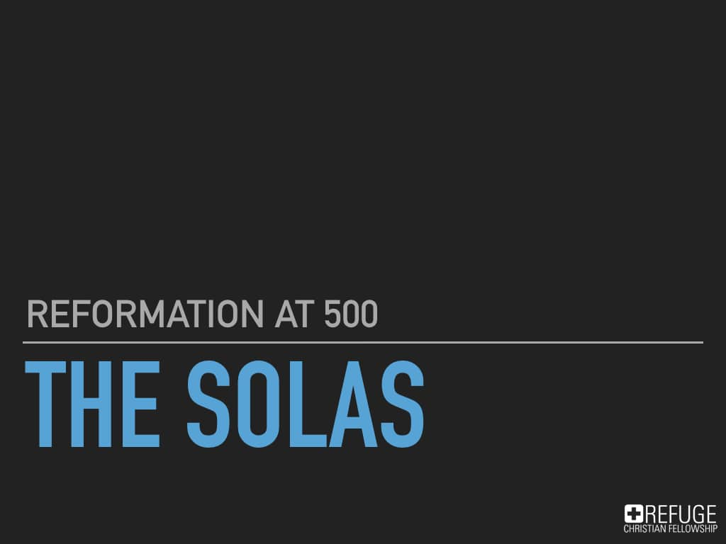 Reforation at 500 - The Solas.001.jpeg