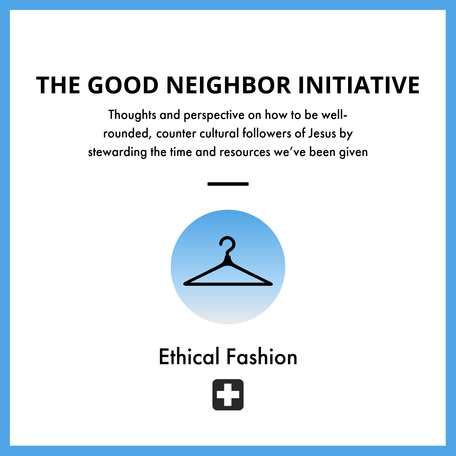 The Good Neighbor Initiative_ Ethical Fashion.png