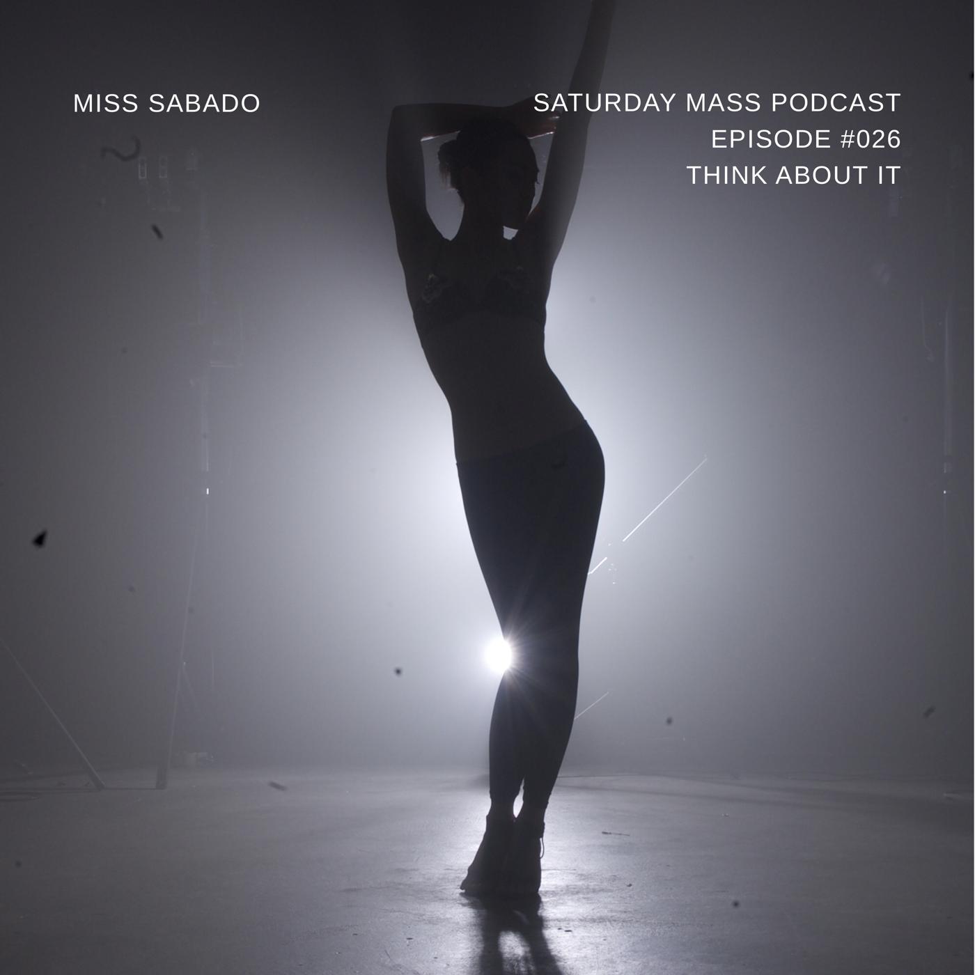 SATURDAY MASS PODCAST - SERMON #026: THINK ABOUT IT