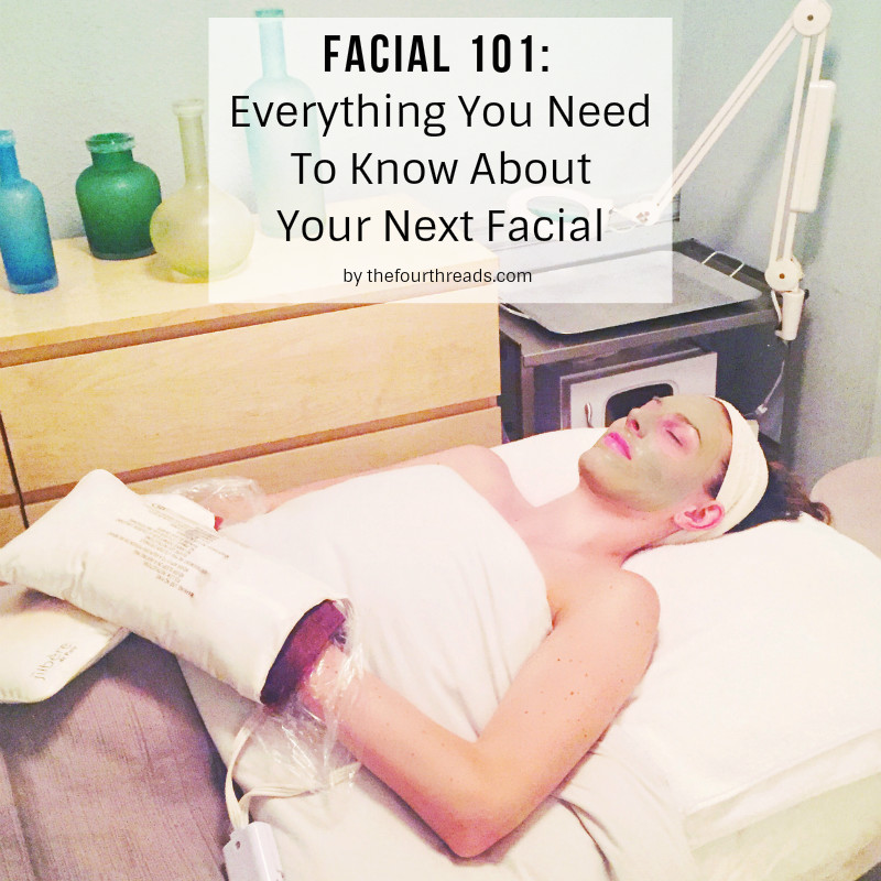 An esthetician breaks down everything you need to know about your next facial