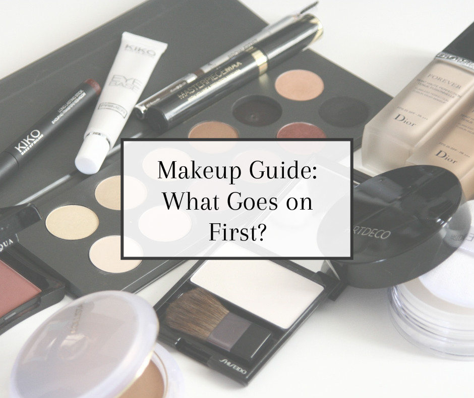 Makeup guide: What goes on first