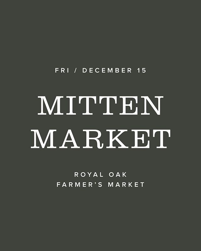 Come see us this Friday from 3-11pm at The Mitten Market at The Royal Oak Farmer's Market. Presented by @detroitmercantileco and @realdetroitevents ❄️ Furry friends are welcome!