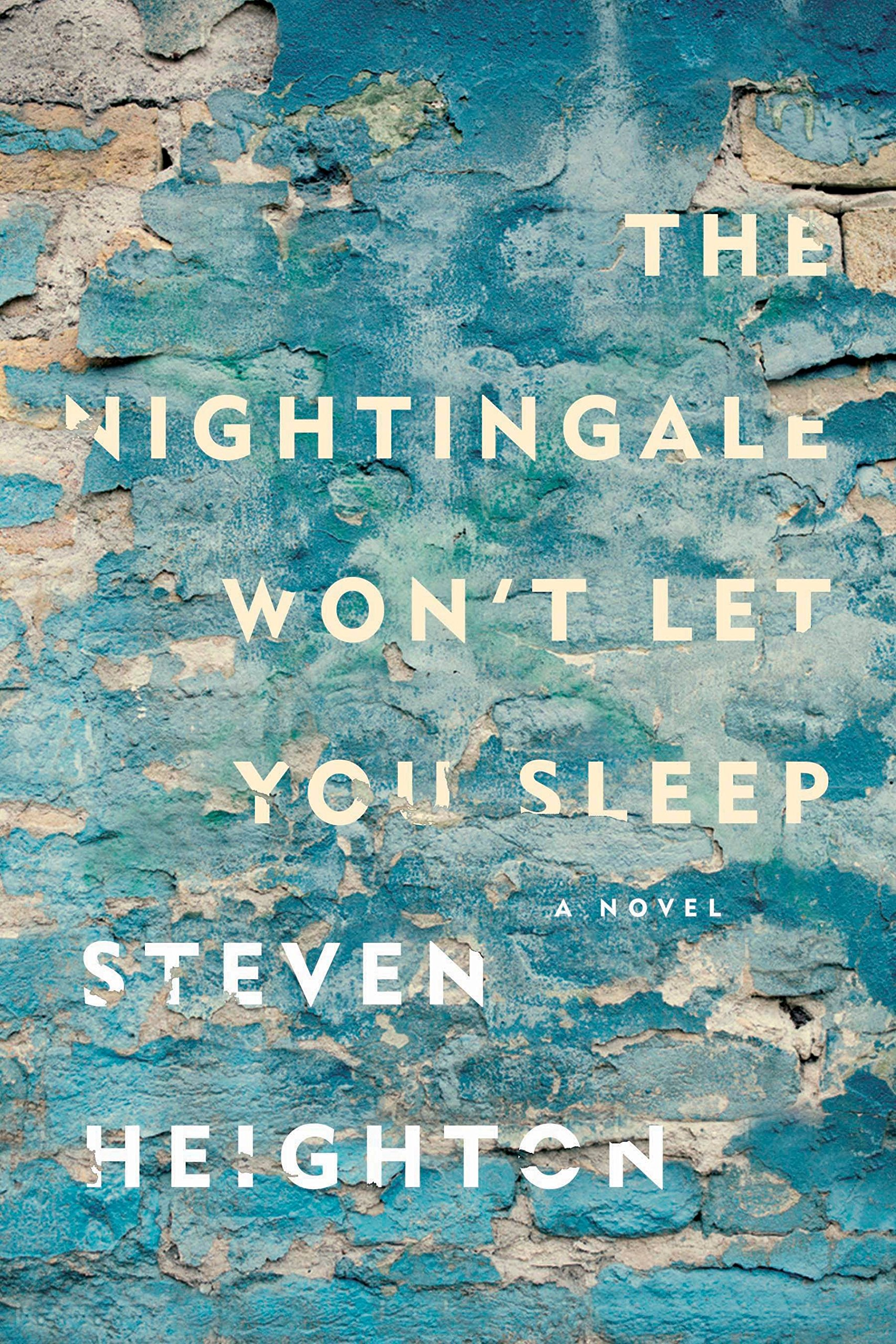 The Nightingale Won't Let You Sleep by Steven Heighton Penguin Canada 352 pages