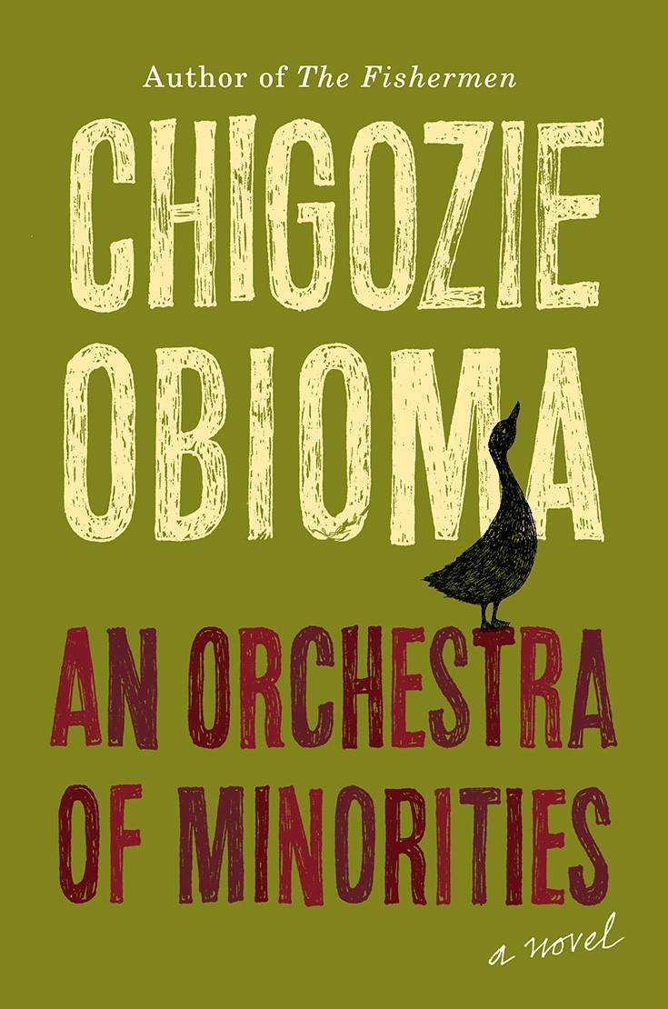 An Orchestra of Minorities by Chigozie Obioma  Little, Brown 464 pages