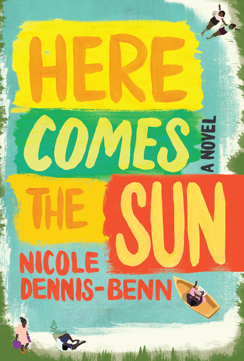 Here Comes the Sun by Nicole Dennis-Benn Liveright 352 pages