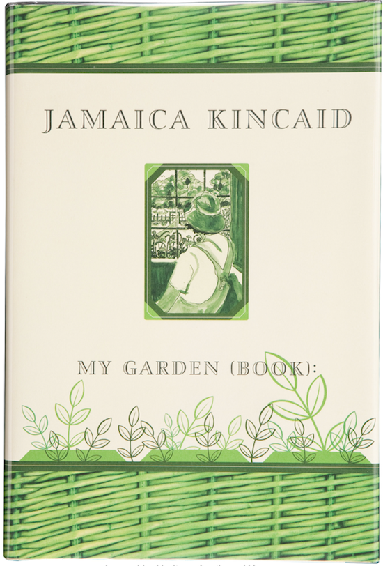 My Garden (Book): by Jamaica Kincaid Farrar, Straus and Giroux 240 pages